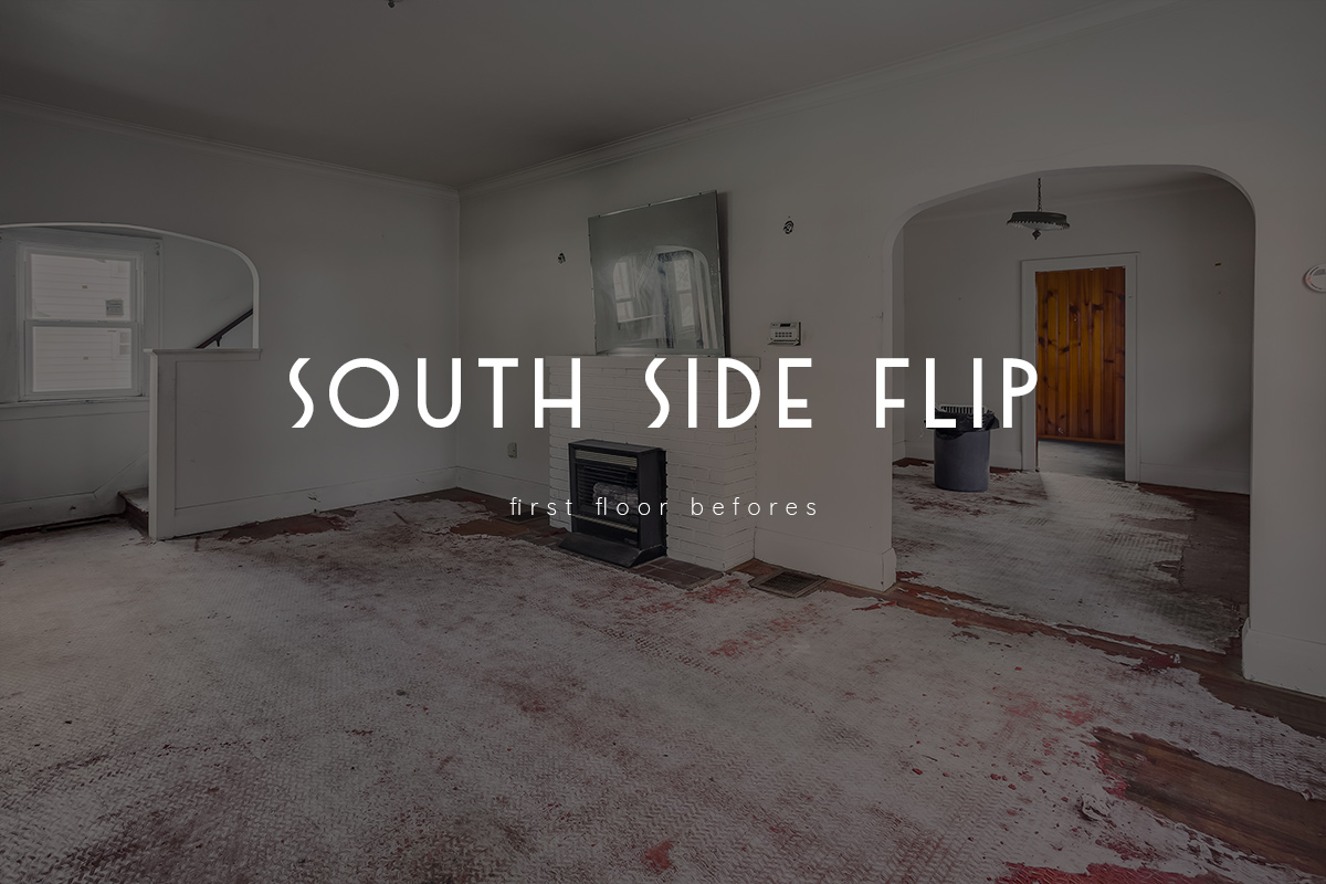 south side flip  – 1st floor befores